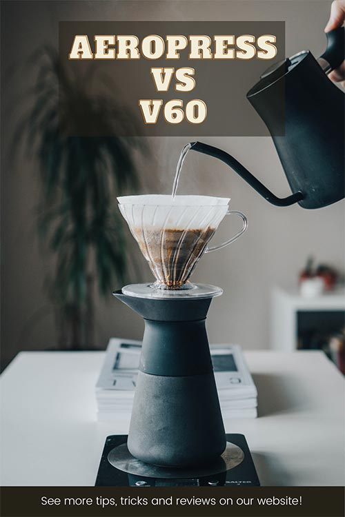 "A Hario V60 sitting on a coffee pourer with a Fellow Stagg gooseneck kettle pouring in water, with the text ""AeroPress Vs V60"" and ""See more tips, tricks and reviews on our website!"""